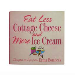 Eat Less Cottage Cheese and More Ice Cream book, by Erma Bombeck, illustrated by Lynn Chang