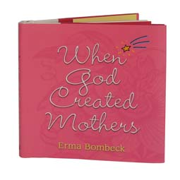 When God Created Mothers book, by Erma Bombeck, illustrated by Lynn Chang